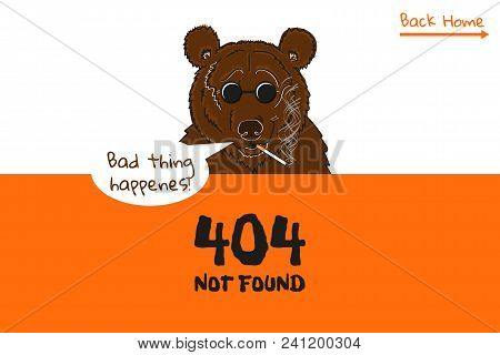 404 Page Not Found With Hipster Bear. Bad Thing Happens. Original Page For Website.