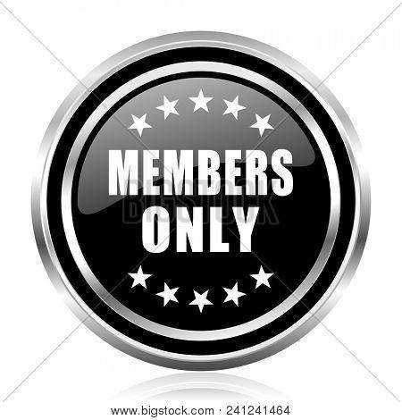 Members only black silver metallic chrome border glossy round web icon