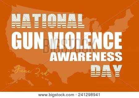 National Gun Violence Awareness Day, June 2nd.