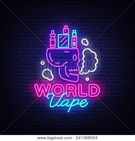 Logo Electronic Cigarette In Neon Style. Vape Shop Neon Sign, World Vape Concept With Skull, Emblem,