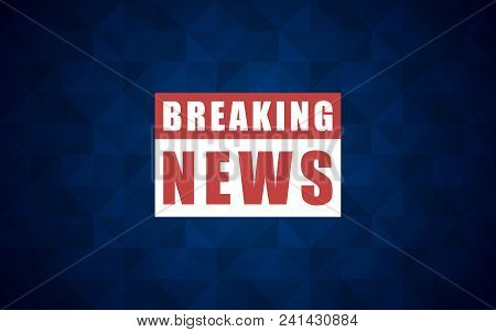 News Background, Breaking News. Breaking News Modern Concept