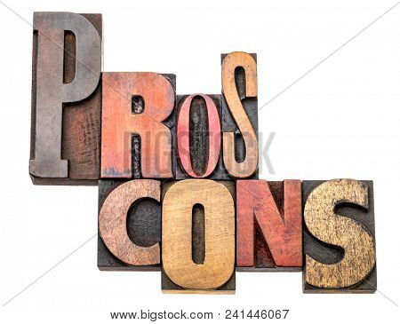 pros and cons - isolated word abstract in vintage letterpress wood type, mixed fonts - choice concept