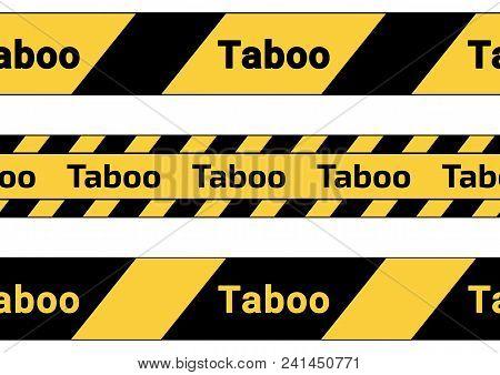 Caution Tape, Ribbons With The Word Taboo. Vector Illustration Of Danger Taboo Tapes