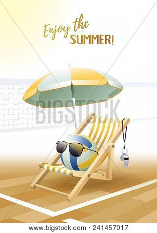 Enjoy The Summer! Sports Card. Volleyball Ball With Sun Glasses, Beach Umbrella, Deck Chair, And Whi