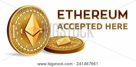 Ethereum. Accepted Sign Emblem. Crypto Currency. Golden Coins With Ethereum Symbol Isolated On White