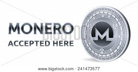 Monero. Accepted Sign Emblem. Crypto Currency. Silver Coin With Monero Symbol Isolated On White Back