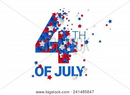 Fourth Of July Background - American Independence Day Vector Illustration - 4th Of July Typographic