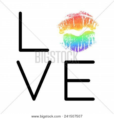 Poster With Rainbow Lipstick Imprint. Black Phrase Love And Lgbt Colorful Lips Kiss Isolated On Whit