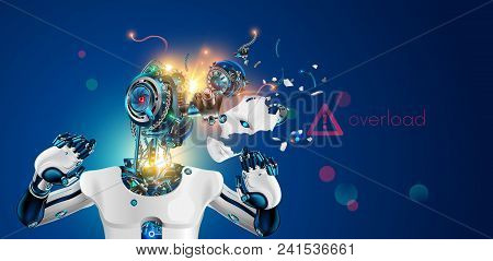 Robot Or Cyborg With Artificial Intelligence Failures Overloaded And Broken Down. Ai Not Coped With