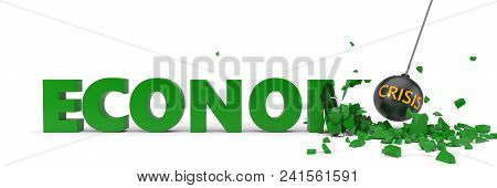 Crisis Named Wrecking Ball Is Breaking Green Economy Word. 3d Illustration For Economy, Money And Fi