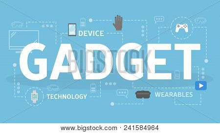 Gadget Concept Illustration. Idea Of Devices And Technology.