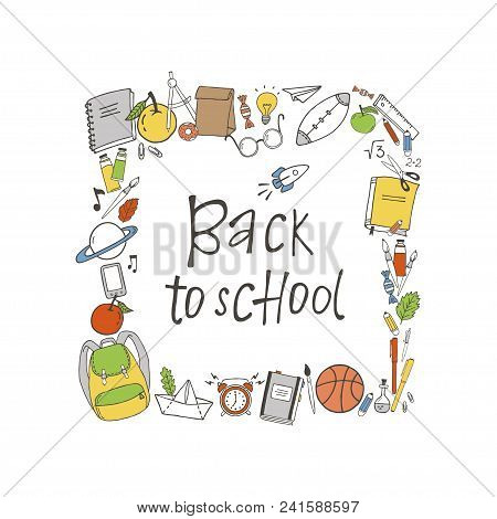 Frame Of Hand Drawn School Objects With Back To School Lettering.