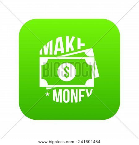 Make Money Icon Green Vector Isolated On White Background