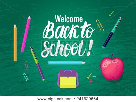 Welcome Back To School Card. Lettering Inscription And School Symbols On Green Chalk Board Wide Back