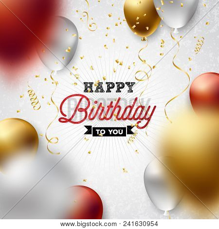 Happy Birthday Vector Design With Balloon, Typography And Falling Confetti On White Background. Illu