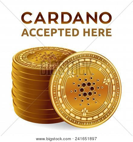 Cardano. Accepted Sign Emblem. Crypto Currency. Stack Of Golden Coins With Cardano Symbol Isolated O