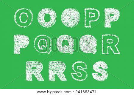 Handwritten White Bold Chalk Letter O, P, Q, R, S On Green Background, Hand-drawn Chalk Font, Back T