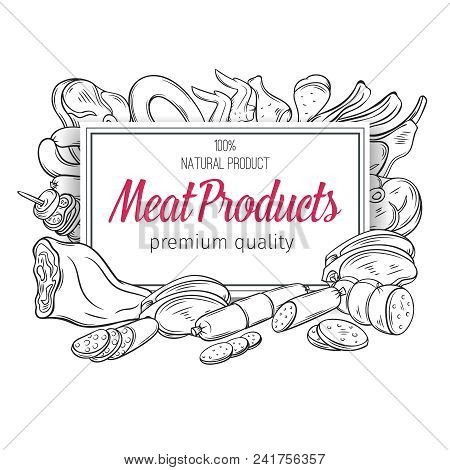 Banner Or Poster Template With Hand Drawn Sketch Gastronomic Meat Products . Decorative Vector Isola