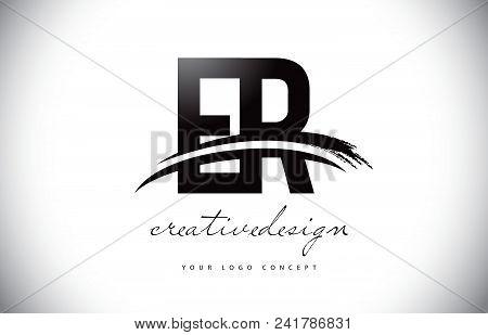Er E R Letter Logo Design With Swoosh And Black Brush Stroke. Modern Creative Brush Stroke Letters V