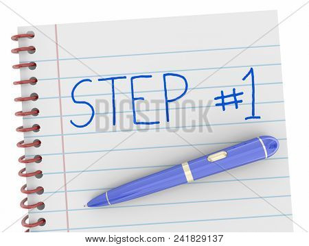Step 1 First Beginning Action Notebook Pen Words 3d Render Illustration