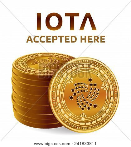 Iota. Accepted Sign Emblem. Crypto Currency. Stack Of Golden Coins With Iota Symbol Isolated On Whit