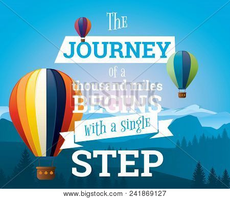 The Journey Of A Thousand Miles Begins With One Step. Inspirational Quote, Motivation. Typography Fo
