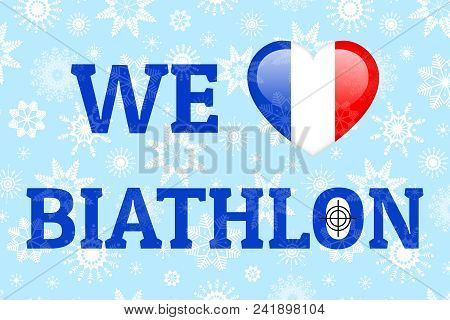 France Love Biathlon Vector Poster. Heart With French National Flag. Print For Clothes, Fancier Flag