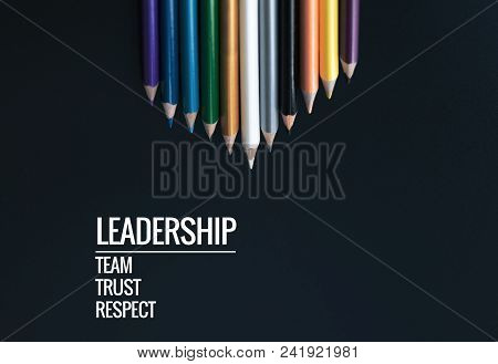Leadership Business Concept. White Color Pencil Lead Other Color With Word Leadership, Team, Trust A