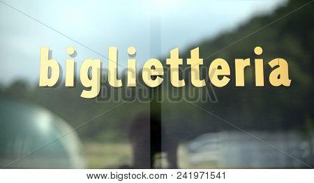 Big Text Biglietteria That Means Ticket Office In Italian Languae