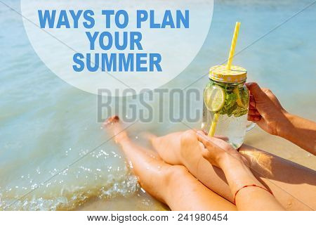 Ways To Plan Your Summer. Card. Woman Hold Cool Drink While Relaxing At Send Beach. Summer Vacation