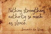 Nothing strengthens authority so much as silence - ancient Italian artist Leonardo da Vinci quote printed on vintage grunge paper poster