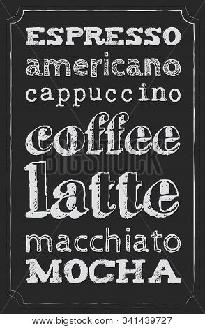 Names Of Coffee Drinks With Chalk On A Chalkboard In A Fine Vintage Frame. Menu. Map Of Drinks. Whit