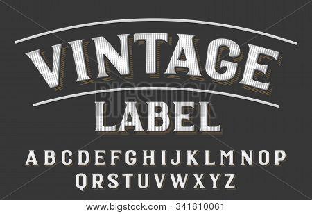 Vintage Label Alphabet Font. Textured Vintage Letters. Vector Typeface For Your Typography Design.