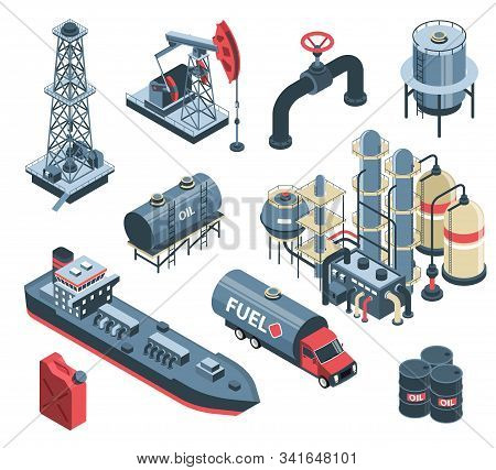 Set Of Isometric Oil Petroleum Industry With Isolated Images Of Factory Plant Facilities And Storage