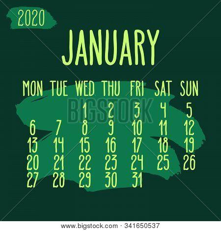 January Year 2020 Vector Monthly Calendar. Hand Drawn Paint Stroke Dark Green Artsy Design Over Back