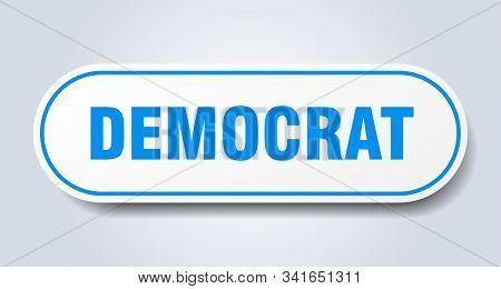 Democrat Sign. Democrat Rounded Blue Sticker. Democrat