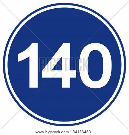 Speed Limit 140 Traffic Sign,vector Illustration, Isolate On White Background Label. Eps10