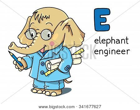 Elephant Engineer. Animals And Profession Abc. Alphabet E