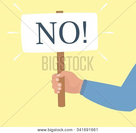 A Hand Bent At The Elbow Holds A Poster With The Word No Protest Concept, Right Of Choice, Symbol Of