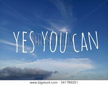 Inspirational Motivational Quote - Yes You Can. With Simple Text Messages  Design Written On Bright