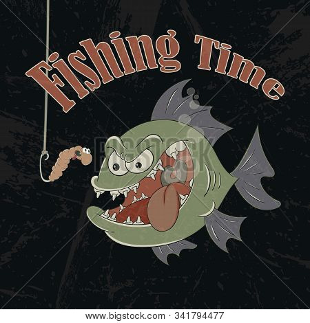 Big Green Toothy Fish And A Worm On A Hook. Vector Banner On The Theme Of Fishing With The Inscripti