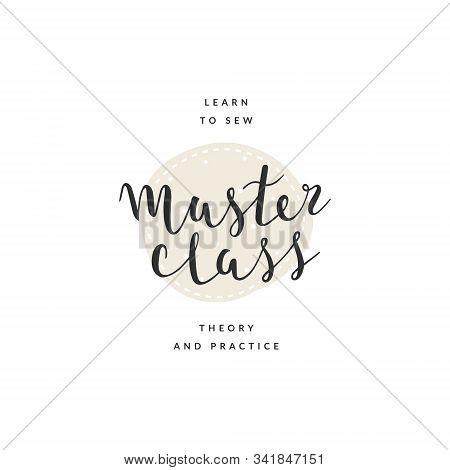 Ready Logotype Template For Creative Master Class Or Workshop. Handmade Elegant Calligraphy, Modern