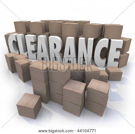The word Clearance surrounded by cardboard boxes and packages in a storeroom or stockroom, an overstock supply of products on sale to be cleared out