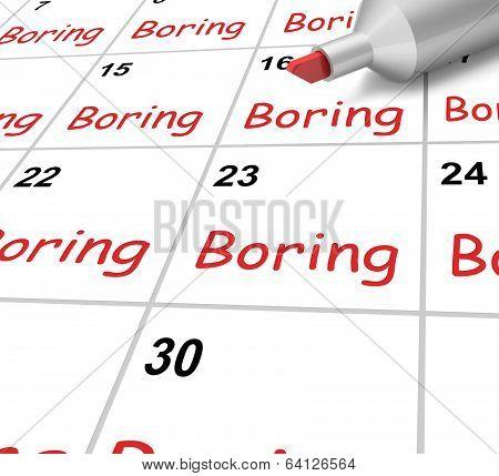 Boring Calendar Means Monotony Tedium And Boredom