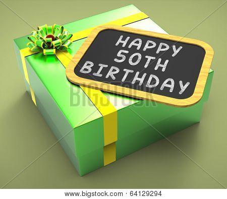 Happy Fiftieth Birthday Present Means Close Celebration Or Speci