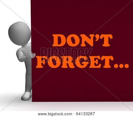 Dont Forget Sign Means Reminder And Memories