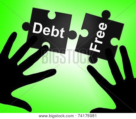 Debt Free Represents Financial Obligation And Cashless