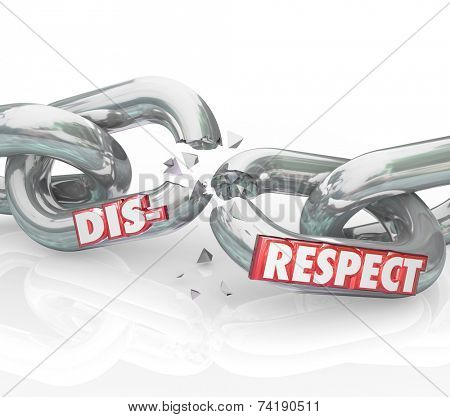 Disrespect word on breaking chain links to show loss or separation from failing to show respect and honor to others