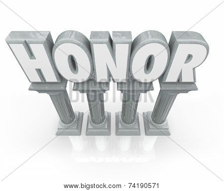 Honor word in 3d letters on stone or marble columns or pillars to show respect and deference to authority or others