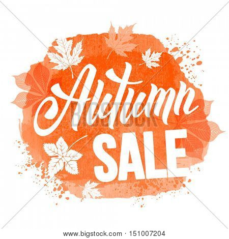 Autumn sale ad inscription with autumn leaves on watercolor background. Lettering with calligraphic inscription Autumn Sale. Vector stock illustration. Isolated.